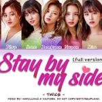 mqdefault 440 150x150 - [FULL VER.] TWICE (트와이스) - STAY BY MY SIDE (深夜のダメ恋図鑑 OST)  (Color Coded Lyrics Eng/Kan/Rom/Han)