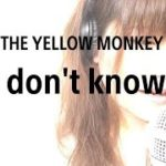 mqdefault 110 150x150 - ドラマ『刑事ゼロ』(主題歌) I don't know/THE YELLOW MONKEY【フル 歌詞付き】cover