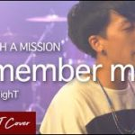 mqdefault 499 150x150 - Remember Me - MAN WITH A MISSION『ラジエーションハウス』主題歌(Cover By HighT)