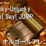 mqdefault 689 150x150 - Lucky-Unlucky/Hey! Say! JUMP【オルゴール】 (ドラマ「頭に来てもアホとは戦うな」主題歌)
