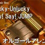 mqdefault 689 150x150 - Lucky-Unlucky/Hey! Say! JUMP【オルゴール】 (ドラマ「頭に来てもアホとは戦うな」主題歌)