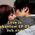mqdefault 436 150x150 - (sub eng)Love is Phantom/ラブファントム japanese drama ep 6